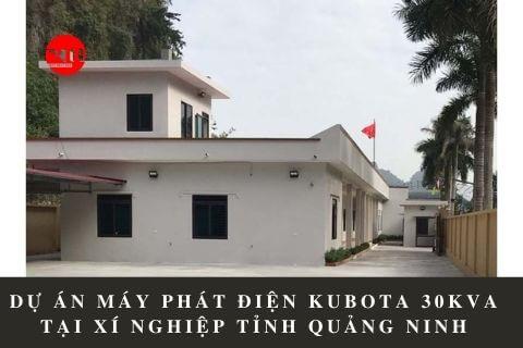 Dự Án Máy Phát Điện Kubota 30kVA Tại Xí Nghiệp Tỉnh Quảng Ninh