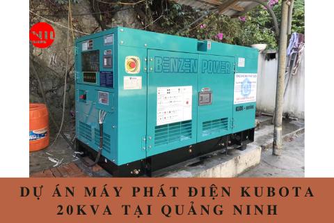 Dự án máy phát điện Kubota 20kVA tại tỉnh Quảng Ninh