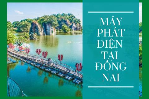 Máy Phát Điện Tại Đồng Nai
