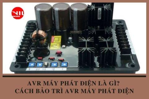 AVR máy phát điện là gì? Bảo trì AVR máy phát điện như thế nào?