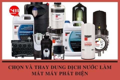 Chọn và thay thế dung dịch nước làm mát máy phát điện