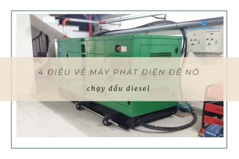 4 điều cần biết về máy phát điện đề nổ chạy dầu Diesel